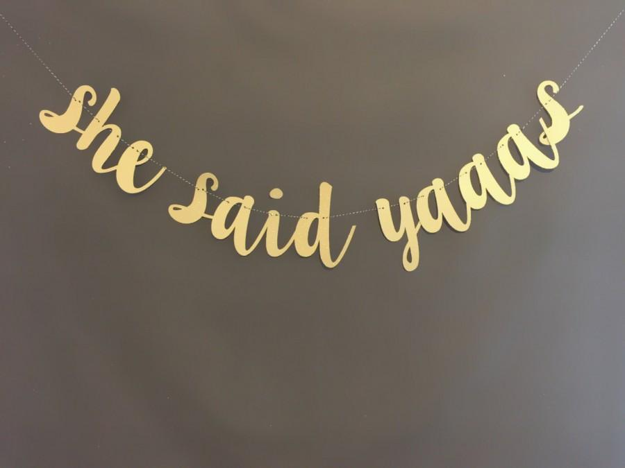 Свадьба - She Said Yes Banner , She Said Yaaas Baner, Bachelorette party banner, Glitter Banners, Bachlorette Decorations, Bridal Shower Decorations,