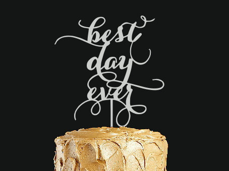 Wedding - Silver cake topper ''best day ever '' Wedding cake topper. Wedding decor.