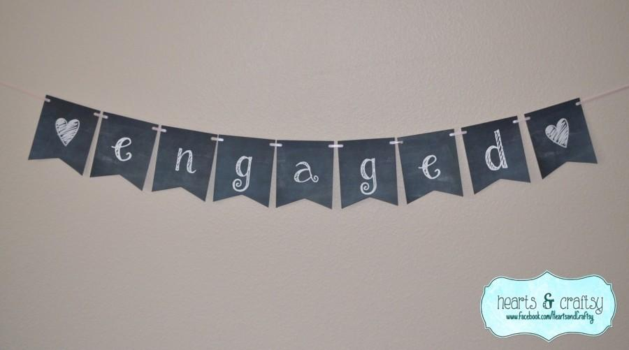 Свадьба - Chalkboard Style Engaged Banner / Wedding Sign Photo Prop Bridal Shower Decor Engagement Party Decoration - FILE to PRINT