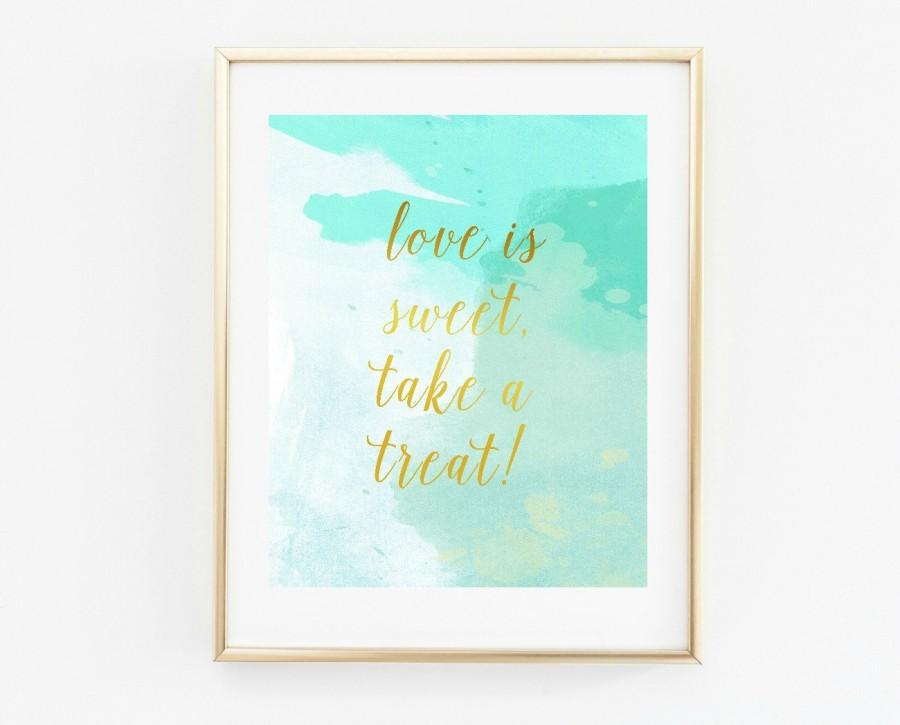 Mariage - Wedding printables, dessert table sign, love is sweet take a treat, instant download, wedding sign, turquoise and gold,  wedding decor
