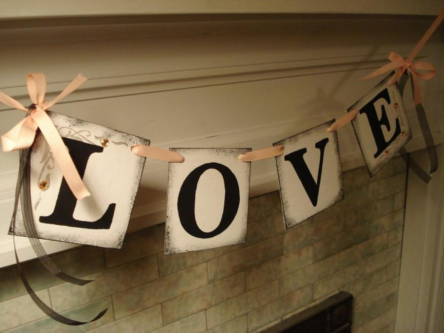 Mariage - Love Banner/ Wedding Reception Decoration /Bridal Shower Decor /Photo Prop / Wedding Garland / Sweetheart Table / You Pick the Colors
