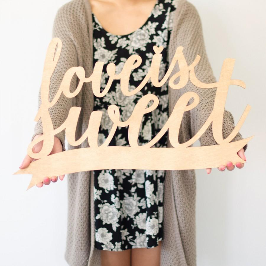Gold Love Is Sweet Large Laser Cut Sign - (ONE) 24