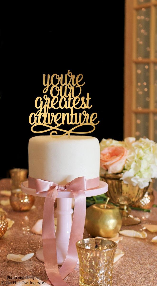 Свадьба - Baby Shower Cake Topper - Gold Cake Topper - You're Our Greatest Adventure Cake Topper