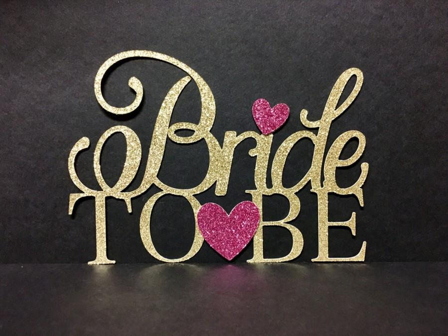 Bride To Be Cake Topper Gold Glitter Cake Topper