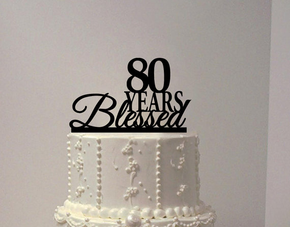 Wedding - 80 years blesed birthday cake topper, anniversary cake topper