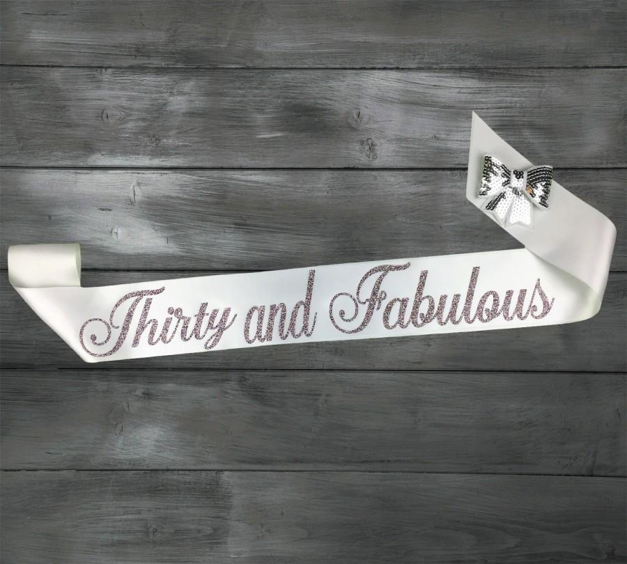 Mariage - 30 and Fabulous - 30th Birthday - 30 and Flirty - Birthday Glitter Sash