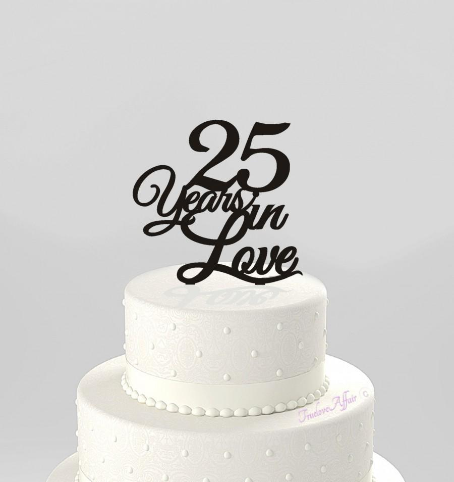 Anniversary Cake Topper 25 Years In Love Acrylic
