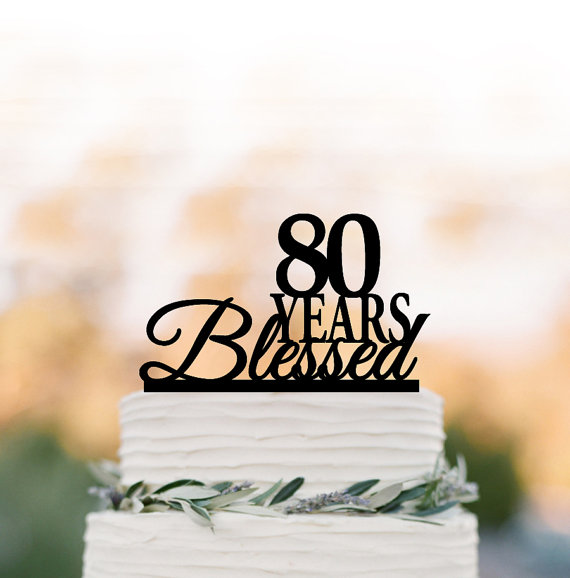 Hochzeit - 80 Years Blessed Cake topper, birthday cake topper, anniversary gift, 50 Years Blessed, 60 Years Blessed,70 Years Blessed
