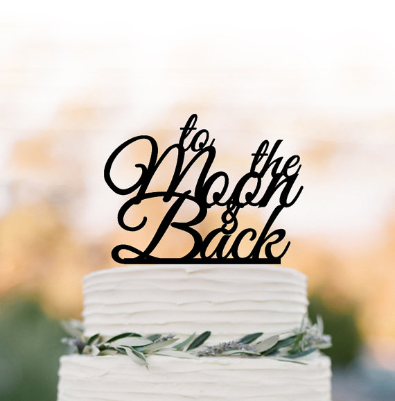 To The Moon And Back Anniversary Cake Topper Birthday Cake Topper