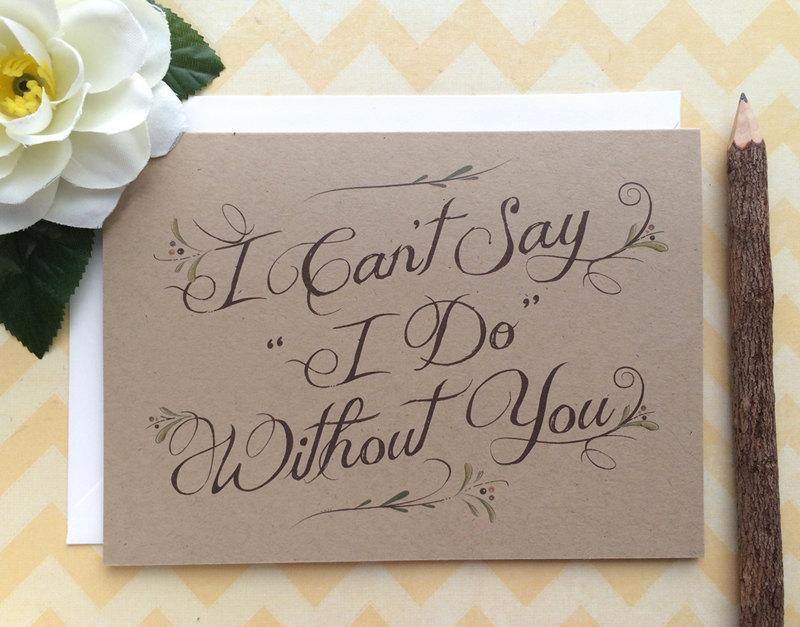 Bridesmaid Invitation Will You Be My Bridesmaid Card I Cant Say