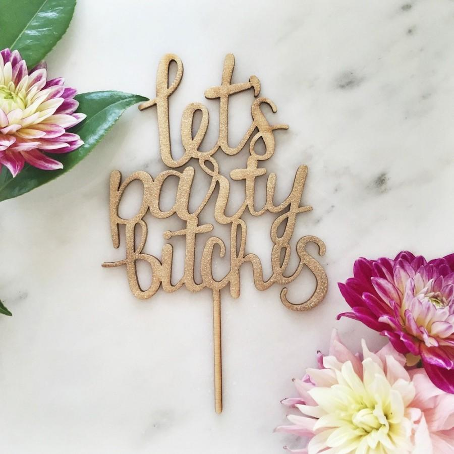 Свадьба - Let's Party Bitches Cake Topper
