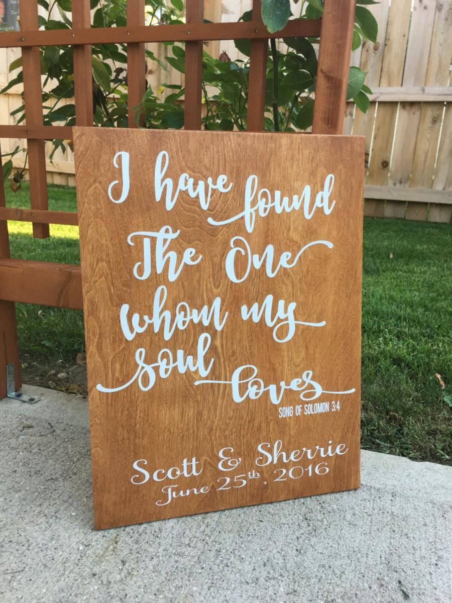 I Have Found The One Whom My Soul Loves Personalized Wedding Sign Song Of Solomon 3 4 Verse Rustic Wood Scripture Gift