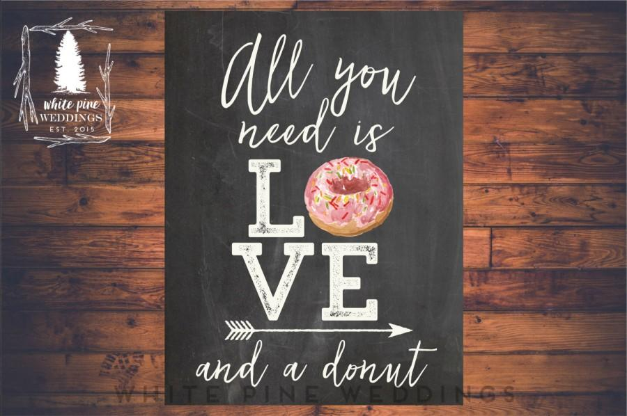 Свадьба - PRINTABLE Wedding Dessert sign, Wedding Donut Sign, All you need is love and a cupcake sign, Donut bar, Dessert Bar, Chalkboard sign, Donuts