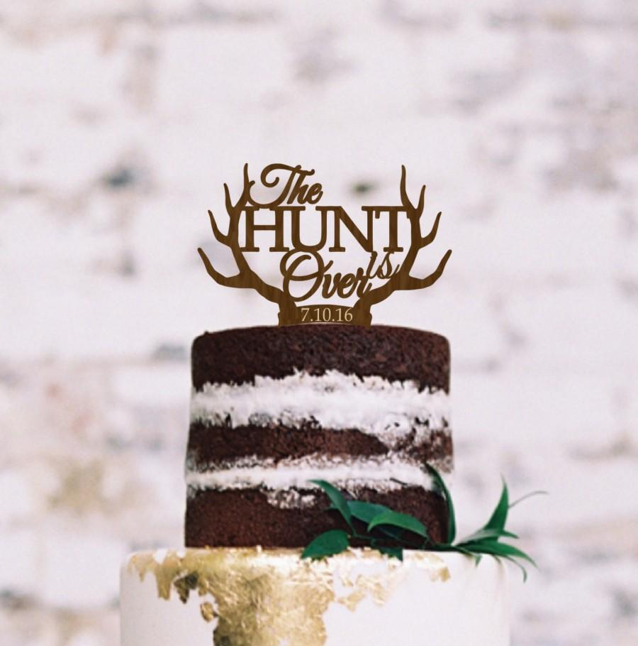 Mariage - Wedding Rustic Cake Topper The hunt is Over  Cake Topper  Personalized  Wood Cake Topper Wedding Cake Topper