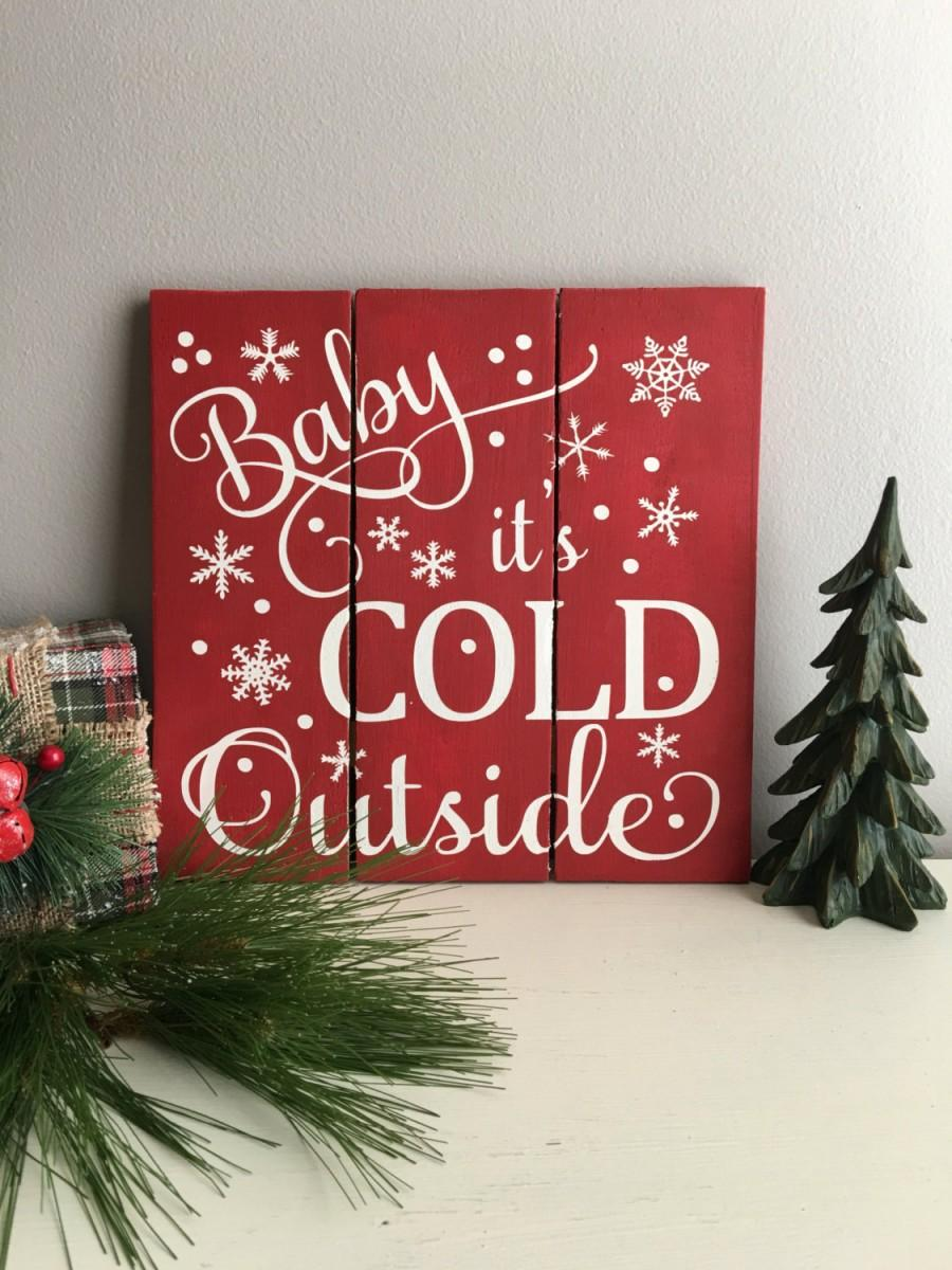 baby its cold outside sign holiday sign christmas signs christmas decorations christmas decor holiday decorations rustic sign