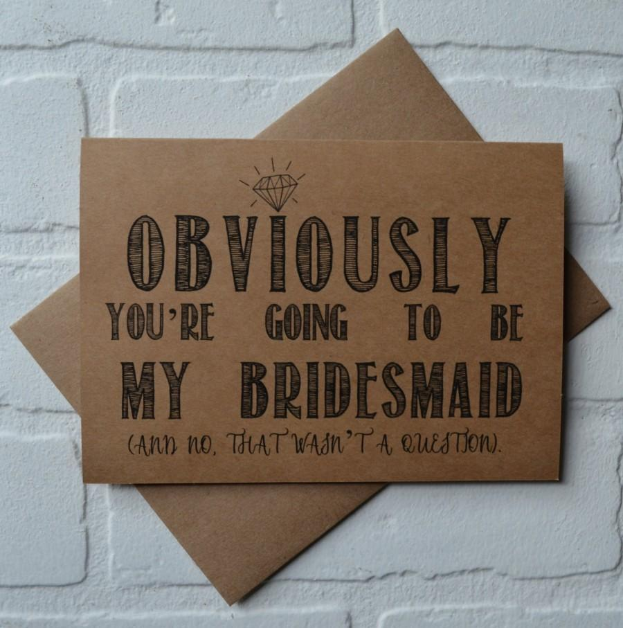 Mariage - OBVIOUSLY you're going to be my BRIDESMAID card funny card kraft bridesmaid card bridal party card maid of honor proposal funny wedding CARD