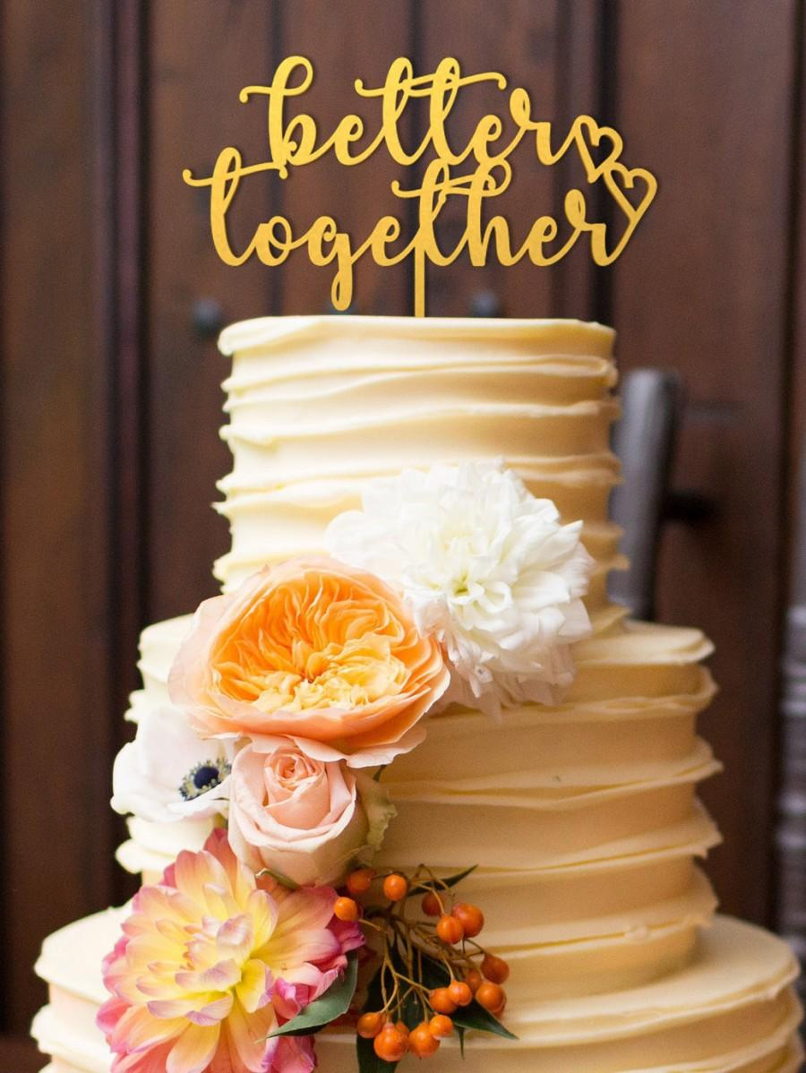 Mariage - Better Together Cake Topper Wedding Cake Topper Rustic Cake Topper Personalized Wood Cake Topper