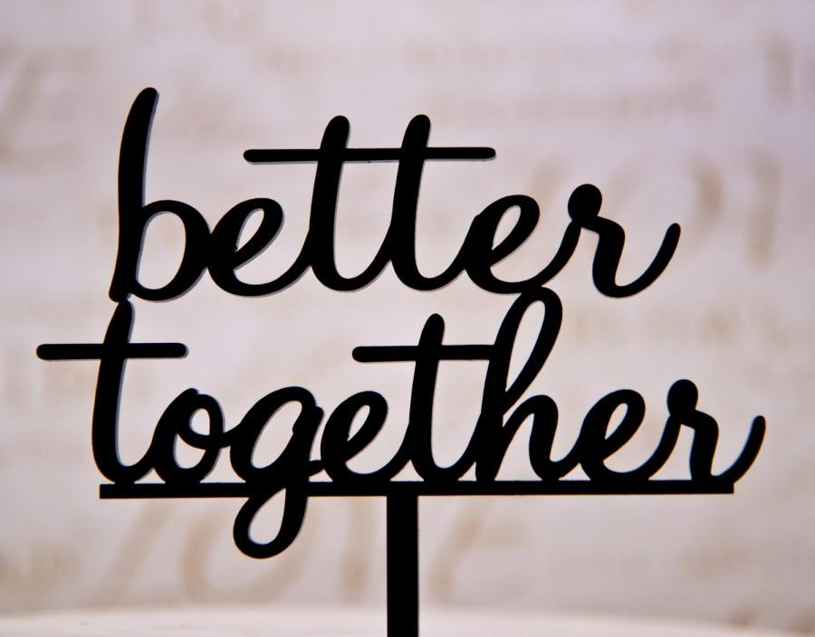 Mariage - Wedding Cake Topper - Better Together wedding cake topper - Together wedding cake topper - Better Together cake topper