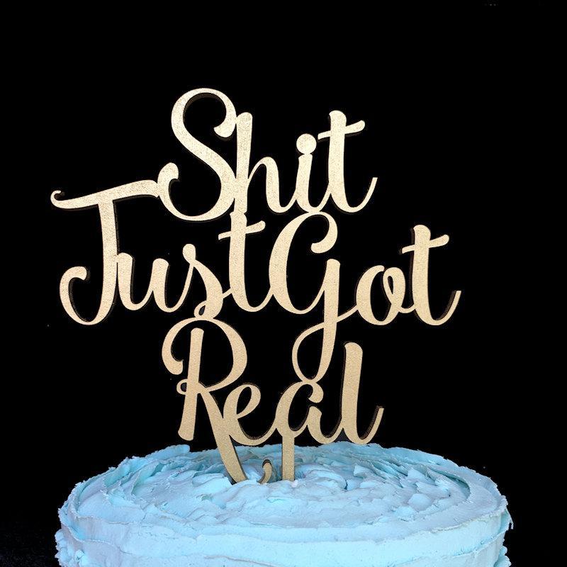 Mariage - Shit Just Got Real Cake Topper, Wedding Cake Topper, Cake Topper, Cake Topper Wedding, Shit Just Got Real, Funny Wedding Cake Topper