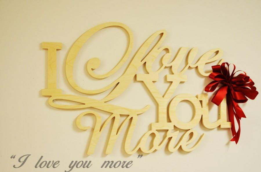 I Love You More Wooden Sign- Wedding Decoration- Home Decor- Save ...