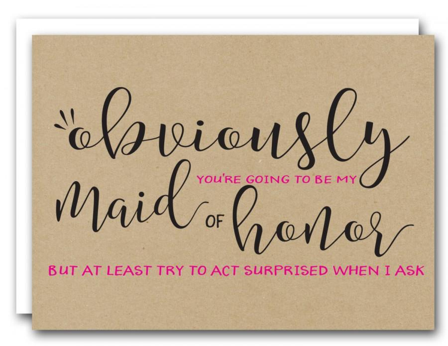 Style 3 Obviously You Re Going To Be My Maid Of Honor Moh Ask Card Wedding Stationary Bridal Party Funny