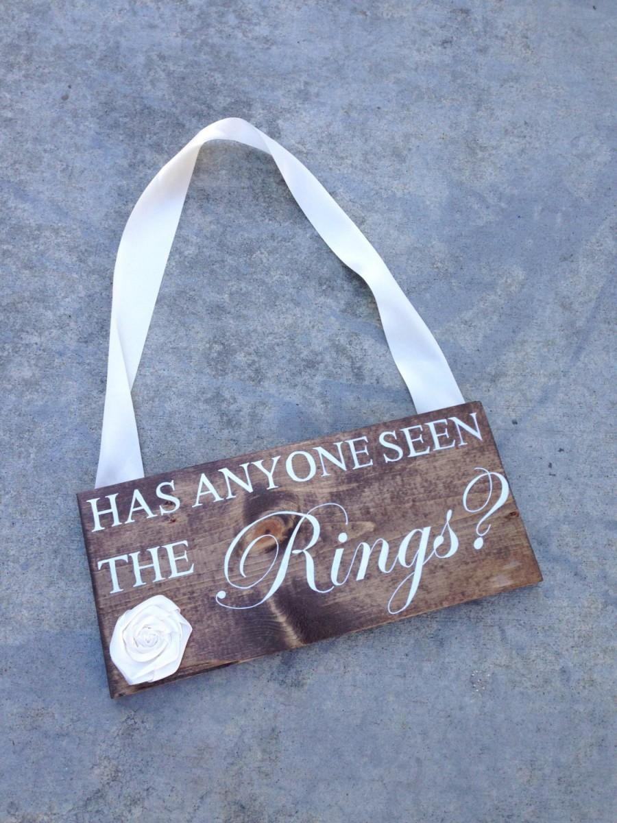 Wedding - Has Anyone Seen the Rings - Ring Bearer Sign - Rustic Ring Bearer Sign - Flower Girl Sign - Here Comes the Bride Sign - Modern Calligraphy