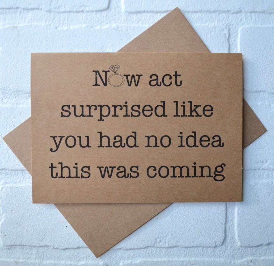 Свадьба - Now ACT SURPRISED like you had no idea BRIDESMAID card funny bridal party card will you be my bridesmaid cards act surprised proposal card