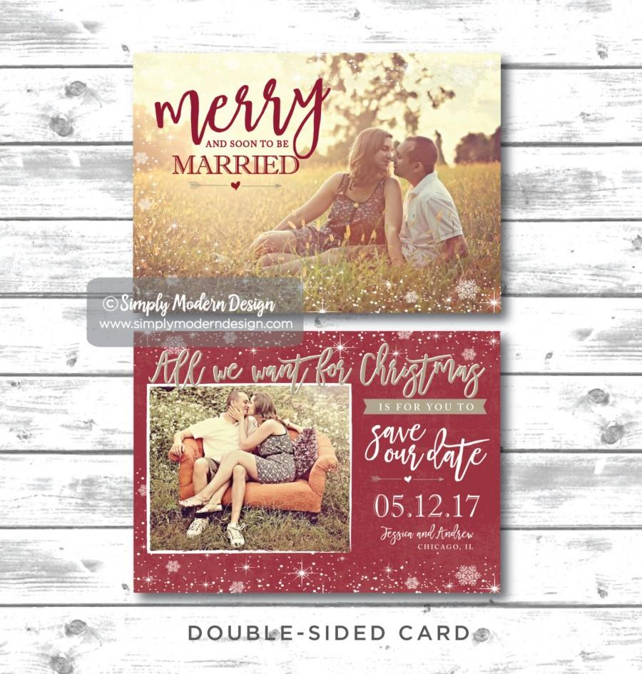 Merry And Soon To Be Married, Save Our Date, All We Want For ...