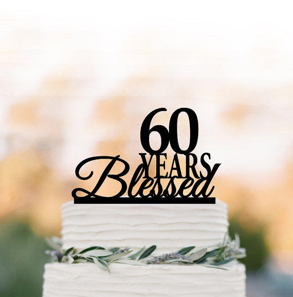 60 Years Blessed Cake Topper 60th Birthday Personalized Anniversary Gift 70 80 90