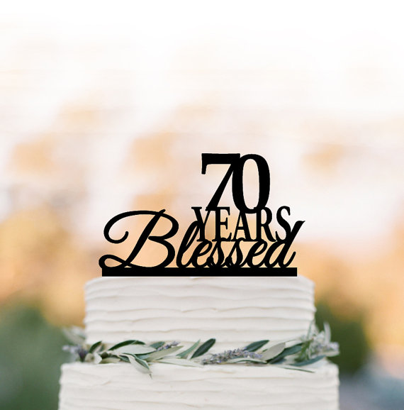 70 Years Blessed Cake Topper 70th Birthday Personalized Anniversary Gift 60 80 90