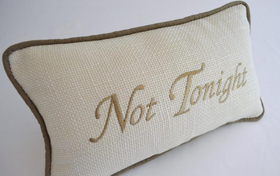 Свадьба - Pillow Tonight - Not Tonight Budoir - Embroidered Linen and Silk Off White with  Beige Thread