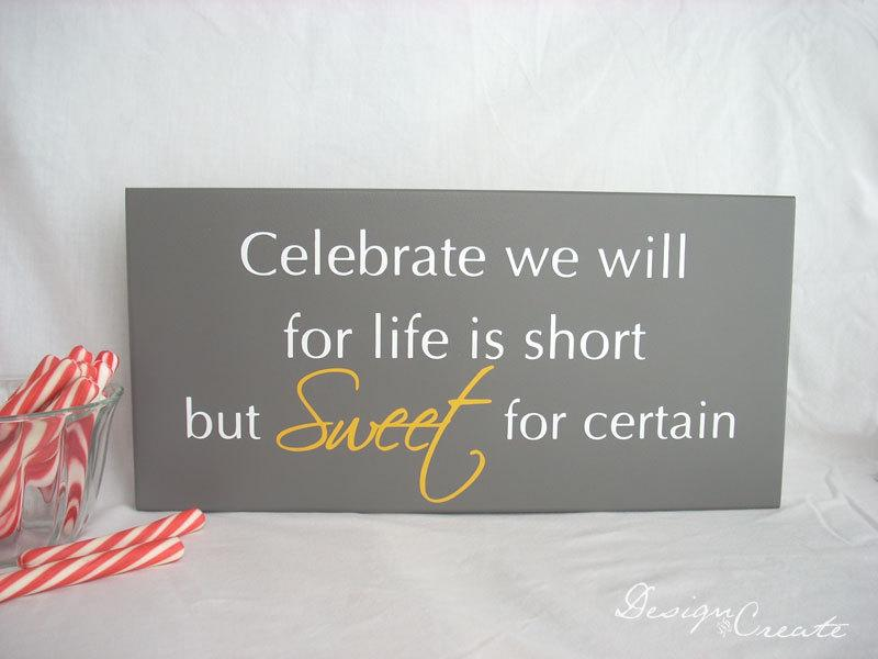 Mariage - Wedding Signs, Candy Buffet Sign - Celebrate we will for life is short but SWEET for certain - Custom sign