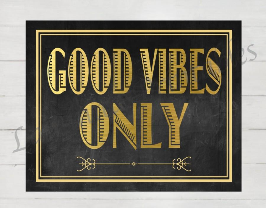 Свадьба - Good vibes only, great Gatsby party, roaring twenties, prohibition era, bachelorette party, new years eve, gold sign, christmas, party decor