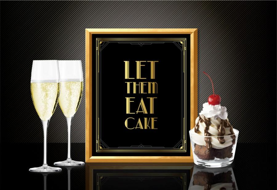 Hochzeit - Printable LET THEM EAT cake sign - Art Deco style Great Gatsby 1920's, party decoration, wall sign, wedding decoration, bar sign, wall decor
