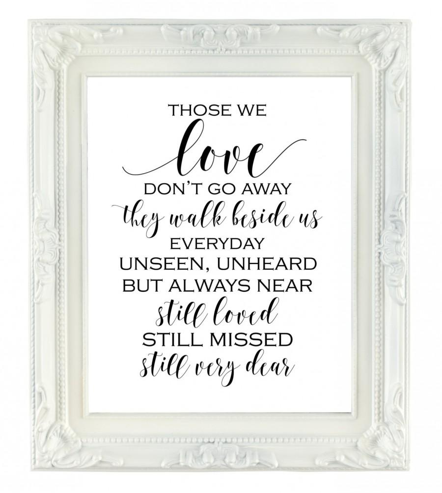 Свадьба - Those We Love Don't Go Away, Memorial Sign, 8x10 Printable Sign, Printable Wedding Sign, Remembrance Sign, They Walk Beside Us Everyday