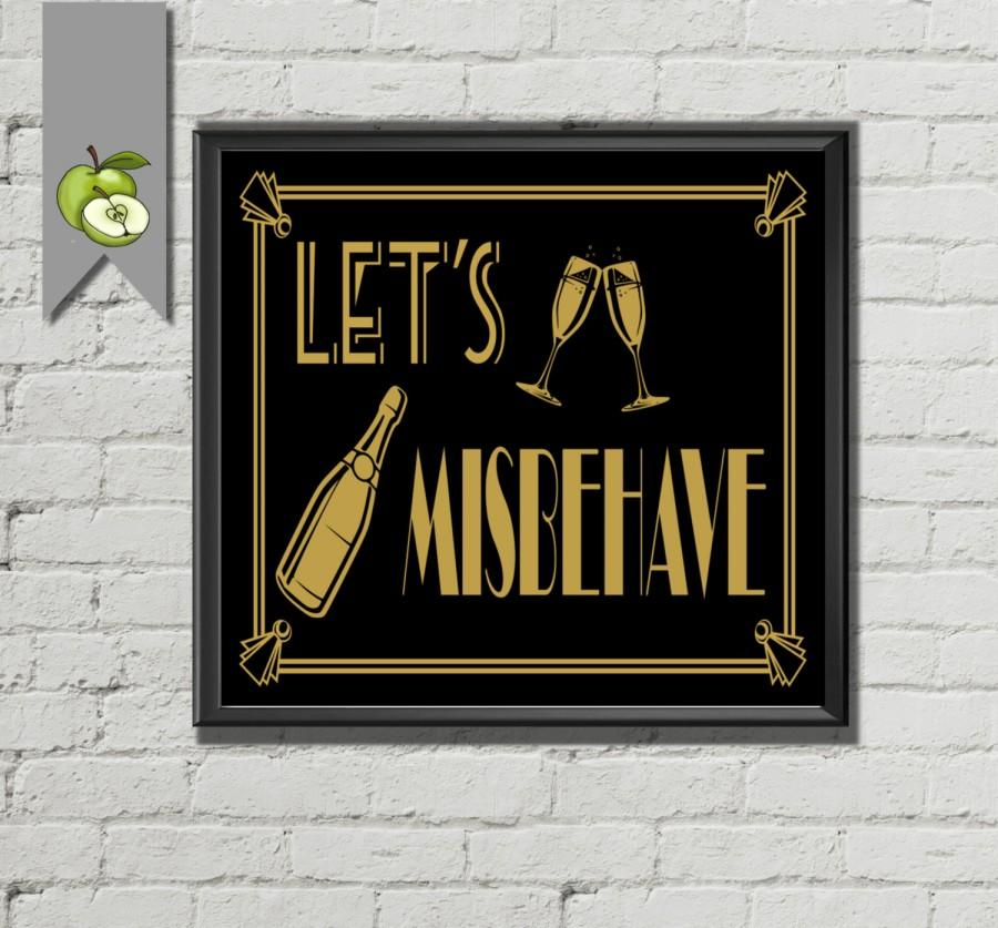 Mariage - Art Deco Great Gatsby, Wedding sign, Let's Misbehave  Printable, Art Deco Roaring 20's, black and gold, 4 sizes Sign DIY Printable, AD2