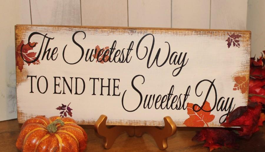 Свадьба - SWEETEST WAY Sign/To End The Sweetest Day/Fall Leaves/Photo Prop/U Choose Colors/Great Shower Gift/Autumn Wedding/Fall Wedding/Fall Colors