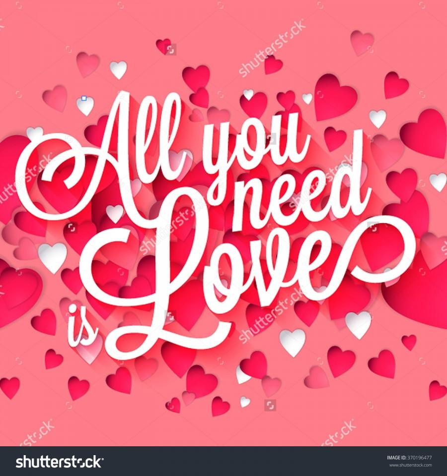 All You Need Is Love Handwritten Typographic Printable Poster Original Hand Made Quote Lettering With Paper Sticker Hearts Background