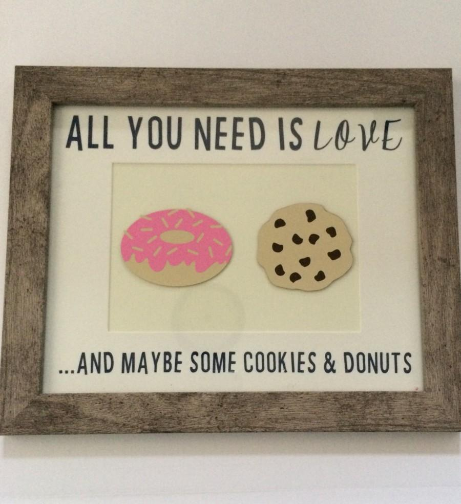 Hochzeit - Dessert Sign - Cookies and Donuts Sign - Wedding Sign - Wedding Dessert Sign - Dessert with Frame - Handmade - All You Need Is Love Sign