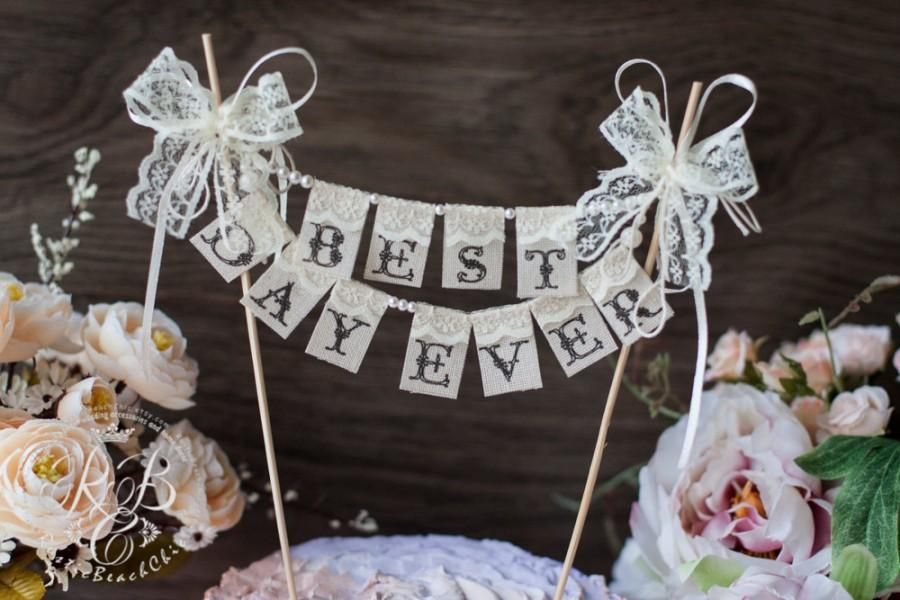 Свадьба - BEST DAY EVER Lace Cake Topper Wedding Banner/ Burlap, lace and pearls, Vintage look