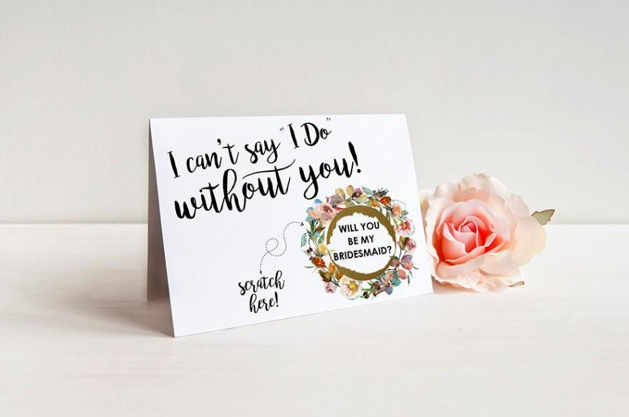 "Wedding - Scratch Off I can't say ""I Do"" without you Card - Maid of Honor, Matron of Honor, Bridesmaid Ask Card with Metallic Envelope"