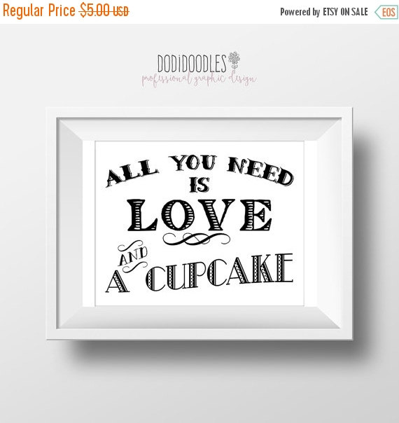 Hochzeit - 70% OFF THRU 1/14 All You Need Is Love And A Cupcake, 8x10 Cupcake Sign, wedding engagement party, dessert table sign, love and cupcakes