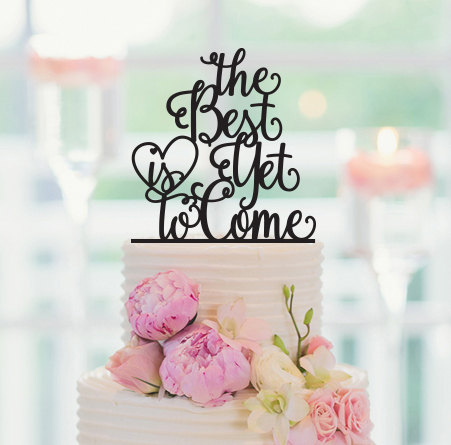 Mariage - The Best Is Yet To Come Cake Topper, Cake Topper, Engagement Party, Cake Topper Wedding, Bridal Shower Decor, Wedding Cake Topper 065