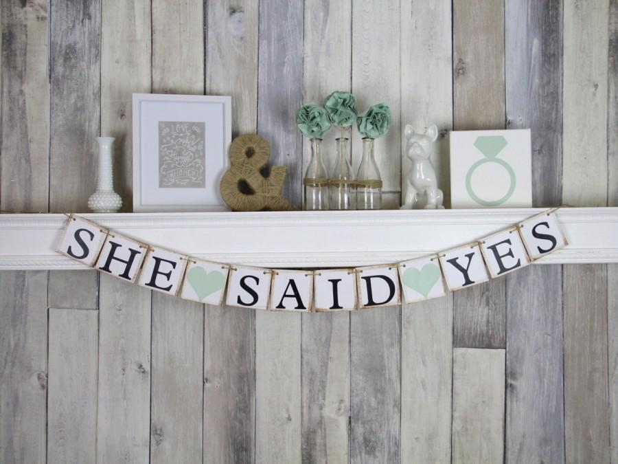 Свадьба - Mint Wedding, She Said Yes Banner, She Said Yes Sign, Engagement Party Idea, Bridal shower Idea