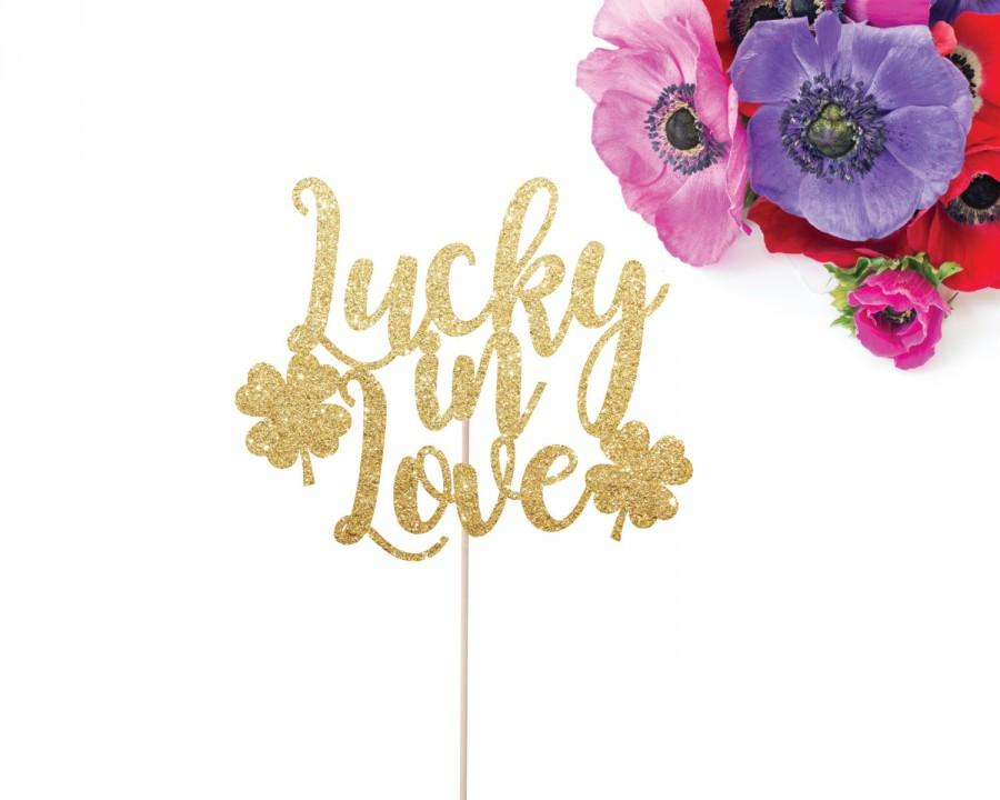Mariage - Lucky in Love Cake Topper, Wedding Cake Topper, Valentine's Day Party Decoration, St. Patrick's Day Cake Topper, Gold Wedding Cake Topper