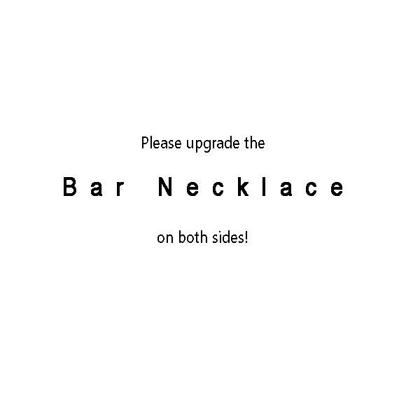 Mariage - Upgrade bar necklace on both sides