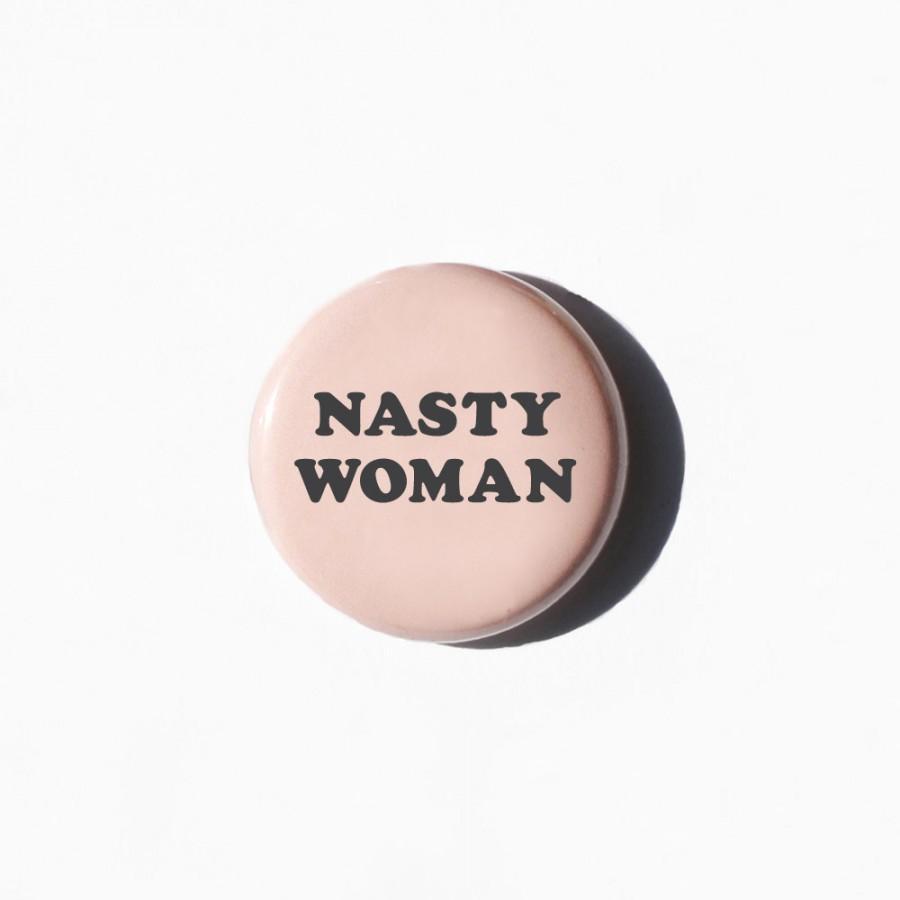 Свадьба - Nasty Woman Pinback Button