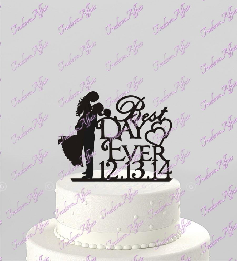 Свадьба - Wedding Cake Topper Best Day Ever with Couple Silhouette and Date, Groom Kissing Bride, Groom lifting Bride - Acrylic Cake Topper [CT33sd]