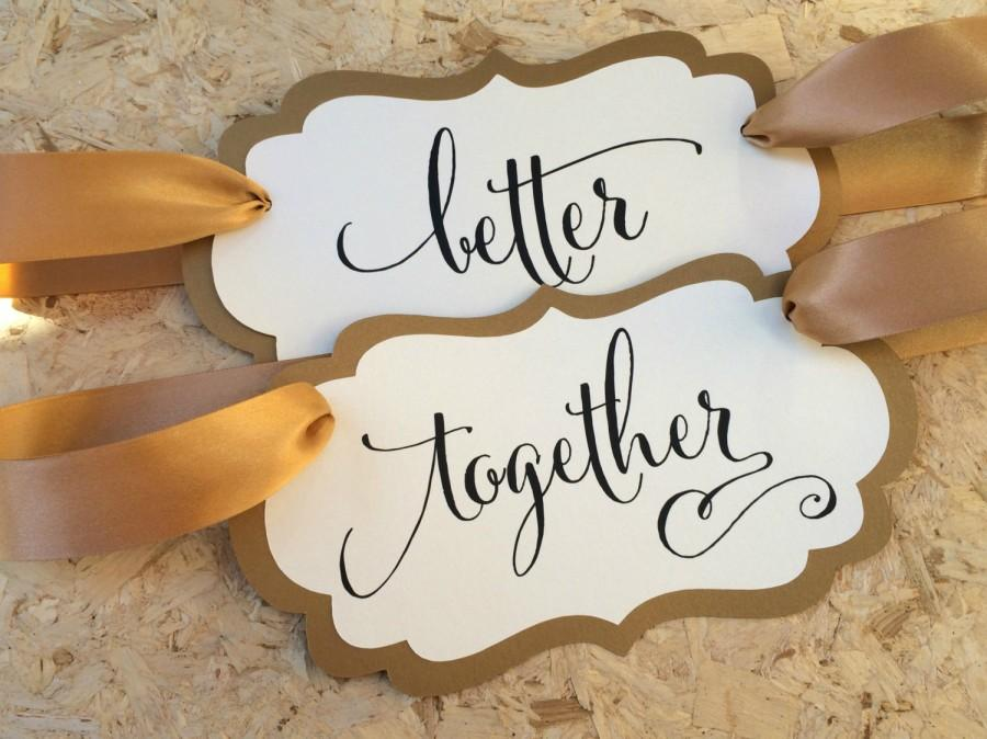 Свадьба - SET OF 2 Better Together chair signs. Antique Gold Shimmer Bride and Groom chair sign. Elegant Wedding chair signs. Cute wedding sign