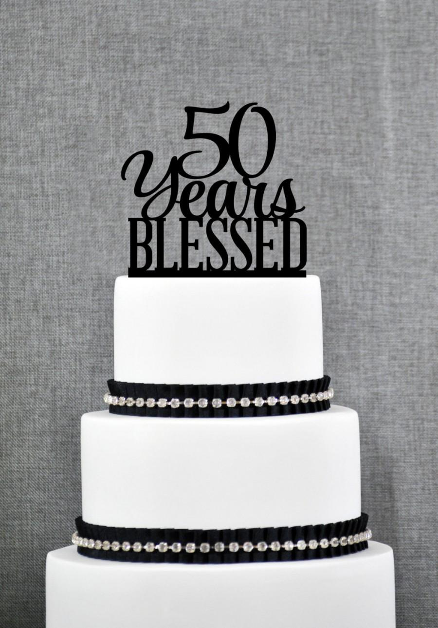 Свадьба - 50 Years Blessed Cake Topper, Classy 50th Birthday Cake Topper, 50th Anniversary Cake Topper- (T260-50)